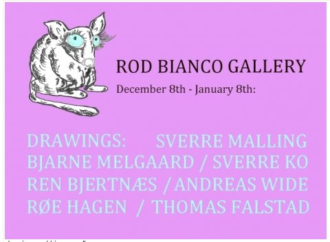 """DRAWINGS"" Gallery Rod Bianco 2011-12-08 - 2012-01-08"