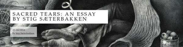 """SACRED TEARS: AN ESSAY BY STIG SÆTERBAKKEN"" Music and Literature Magazine"